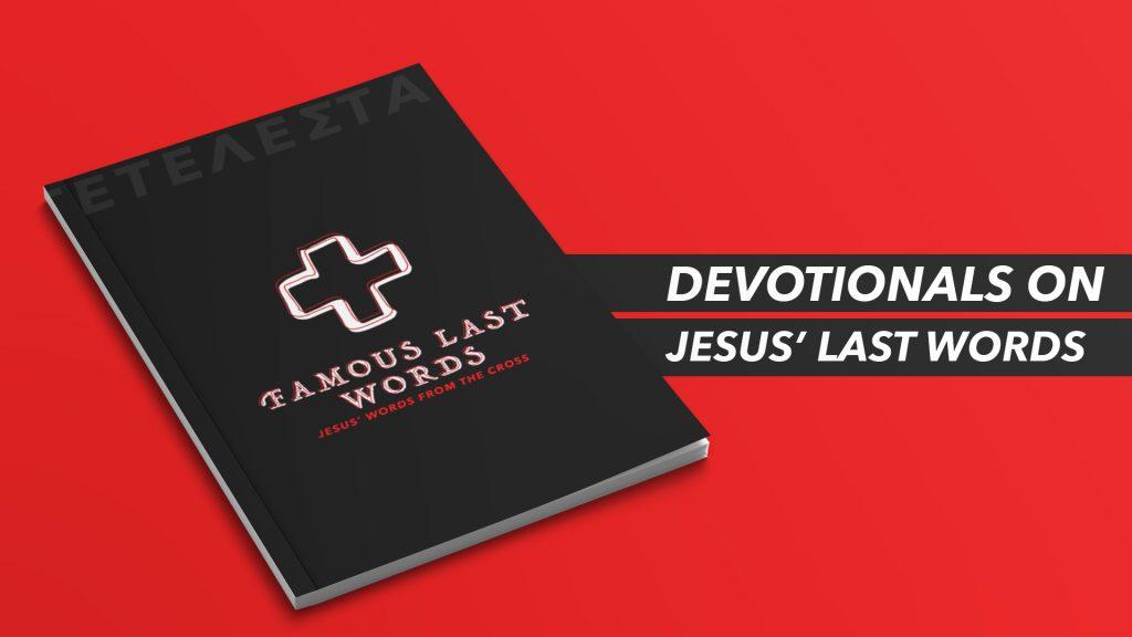 Last Words of Jesus Devotional: