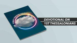 First Thessalonians Devotional